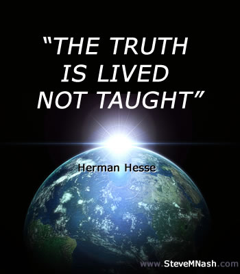 Herman Hesse quote: The truth is lived not taught