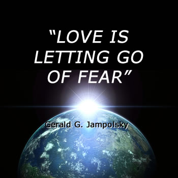 Love is letting go of fear quote by Gerald G. Jampolsky
