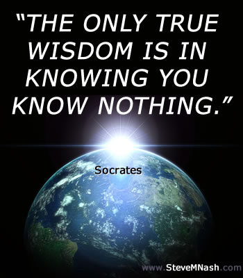 Socrates quote: the only true wisdom is in knowing you know nothing